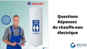 Questions réponses du chauffe-eau électrique