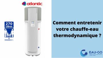 comment entretenir chauffe-eau thermodynamique