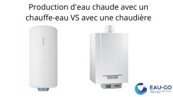 production de l'eau chaudière VS chauffe-eau